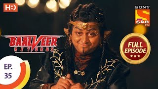 Baalveer Returns - Ep 35 - Full Episode - 28th October, 2019