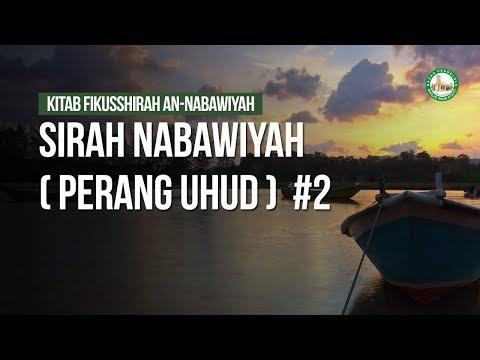 Sirah Nabawiyah ( Perang Uhud )  #2  - Ustadz Ahmad Zainuddin Al Banjary