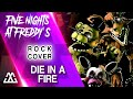 The Living Tombstone Die In A Fire Rock Cover FNAF3 Song mp3