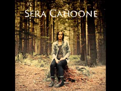 Sera Cahoone - One To Blame