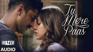 Download Tu Mere Paas FULL AUDIO Song | Wazir 2016 | Ankit Tiwari | Farhan Akhtar, Aditi Rao Hyadari 3Gp Mp4