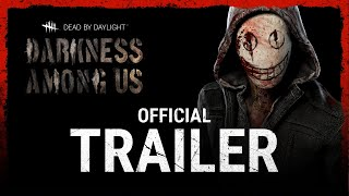 Dead by Daylight | Darkness Among Us - Launch Trailer