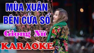 Mùa Xuân Bên Cửa Sổ ( Giọng Nữ ) - Karaoke Nhạc Sống Thanh Ngân