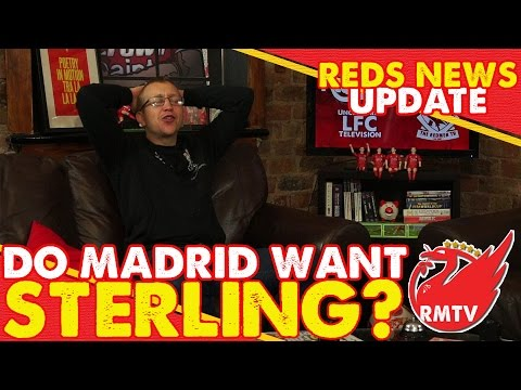 Real Madrid interested in Sterling? | LFC News Update