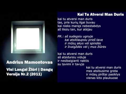 Andrius Mamontovas - Kai Tu Atversi Man Duris