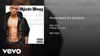 Rich Boy - Throw Some D's