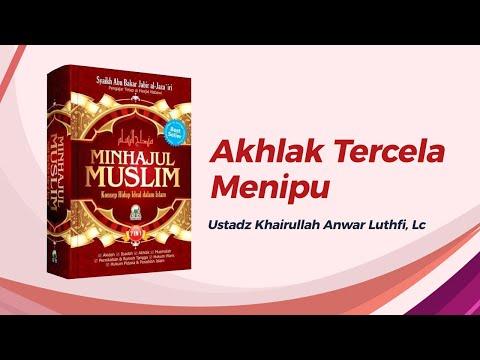 Akhlak Tercela : Menipu - Ustadz Khairullah Anwar Luthfi, Lc