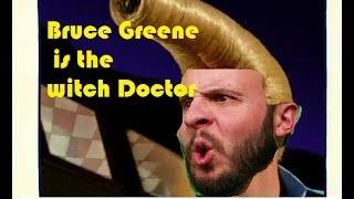 Bruce Greene is the witch Doctor.mp4