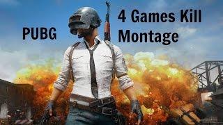 PLAYERUNKOWN'S BATTELGROUND - 4 Games KILL MONTAGE [2]