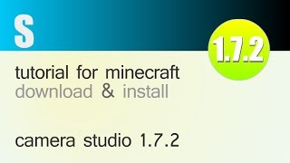 CAMERA STUDIO MOD 1.7.2 minecraft - how to download and install (with forge)