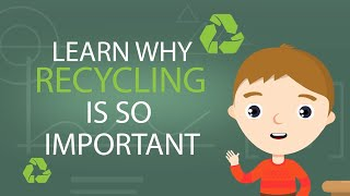 Recycling for Kids - Recycling Facts for Kids - Why is Recycling Important - Importance of Recycling