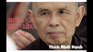 ✅🎉💗 Sách nói: ĐƯỜNG XƯA MÂY TRẮNG - Part 3/ 7 -  Thiền sư THÍCH NHẤT HẠNH