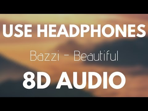 Bazzi - Beautiful (Ft. Camila Cabello) 8D AUDIO