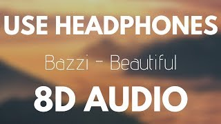 Bazzi Beautiful Ft Camila Cabello 8d Audio
