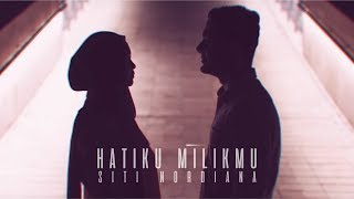 Download Lagu SITI NORDIANA - Hatiku Milikmu (Official Music Video)</b> Mp3