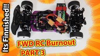 FWD RC Burnout Car BUILD Part 3 - Its Finished - kind off!