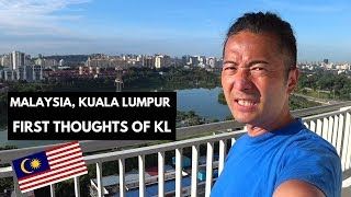 Malaysia, Kuala Lumpur - Our first thoughts of Kuala Lumpur 2019