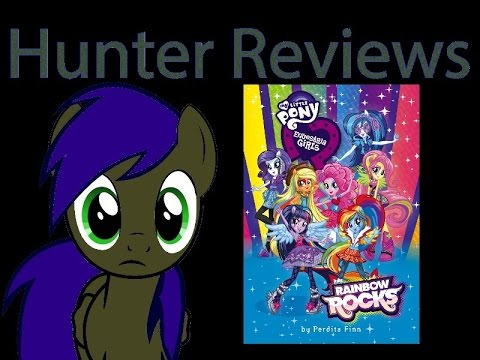 Hunter Reviews: Equestria Girls Rainbow Rocks