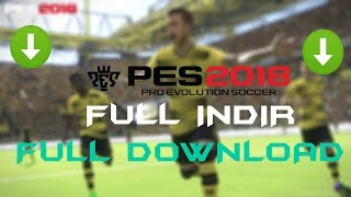PES 2018 NASIL İNDİRİLİR ve KURULUR -  HOW TO DOWNLOAD and INSTALL PES 2018