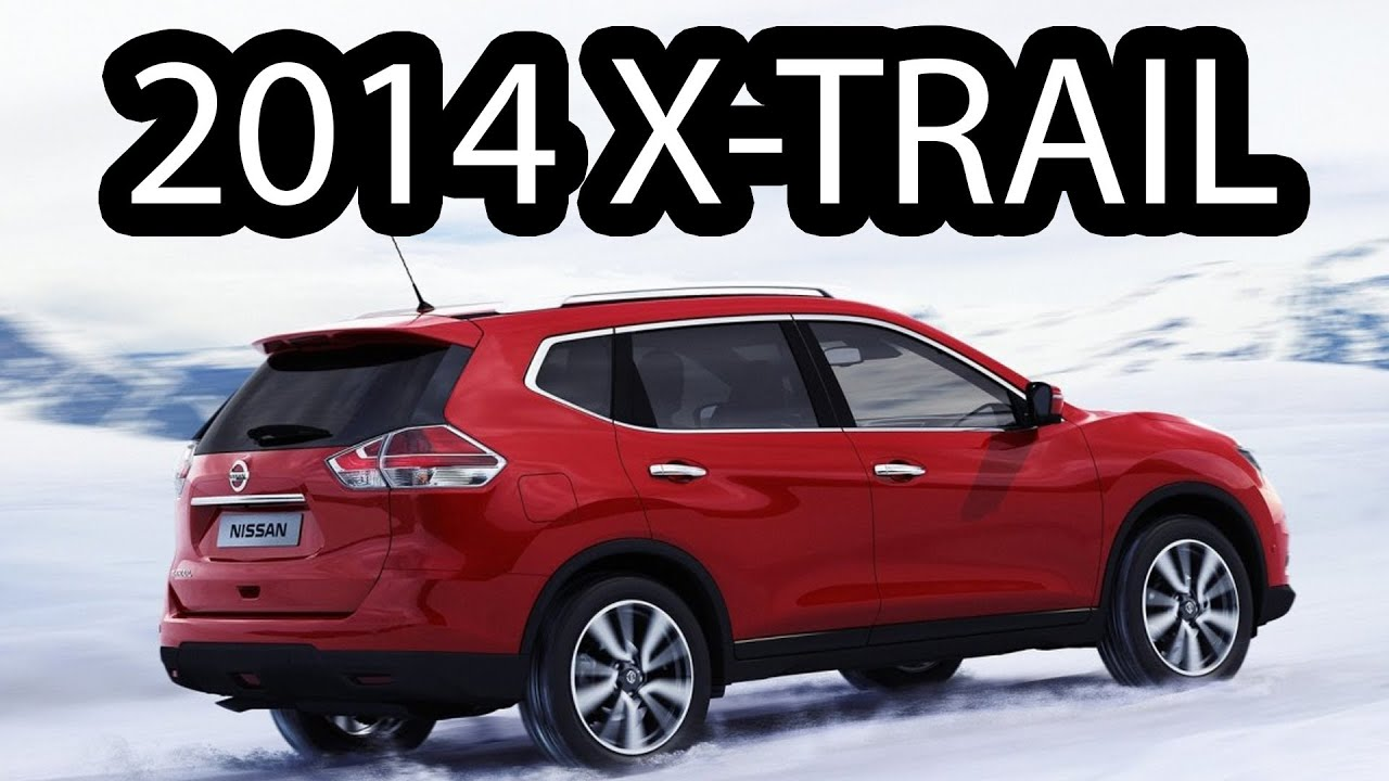 New 2014 Nissan Rogue And X Trail Youtube
