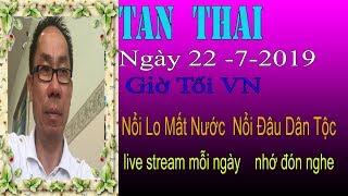 Tan Thai Truc Tiep   Ngày 22/7/2019 (Tối  vn