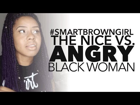The Nice vs. Angry Black Woman Stereotype | #SmartBrownGirl