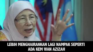 Apa sudah jadi pada Wan Azizah & Azmin Ali?
