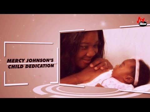 Mercy Johnson's Child Dedication