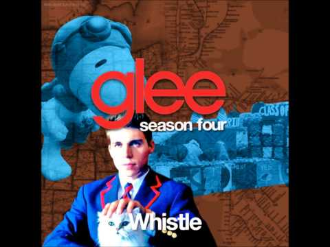 Glee - Whistle (by Flo Rida) Full Version + Lyrics video
