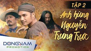 Anh Hùng Nguyễn Trung Trực - FULL HD - Tập 2   Phim Hành Động Việt Nam Hay Nhất