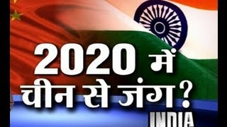 China May Attack India on 2020