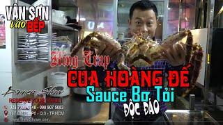 Vân Sơn Vào Bếp | Cua Hoàng Đế Ngon HAY Vợ Lê Huỳnh Ngon !???