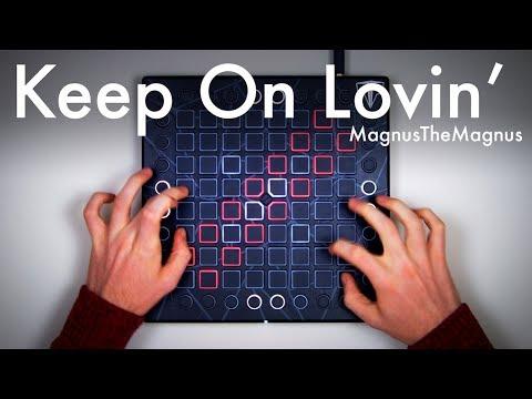 MagnusTheMagnus - Keep On Lovin' // Launchpad Performance