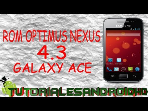 Tutorial Optimus NEXUS ROM Estilo Android 4.3 para Galaxy Ace s5830i (Custom ROM) (Nivel Difícil)