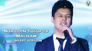 Nuriddin Yusupov - Malikam | Нуриддин Юсупов - Маликам (consert version) 2017