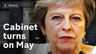 Theresa May on the brink as Cabinet turns on her