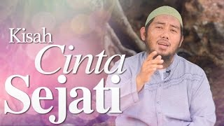 Ceramah Singkat: Kisah Cinta Sejati - Ustadz Abu Fairuz, MA.