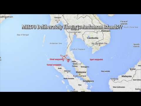 MH370 Deliberately Flown to Andaman Islands???