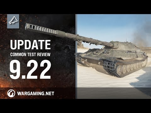 World of Tanks -  Update 9.22 Common Test Review