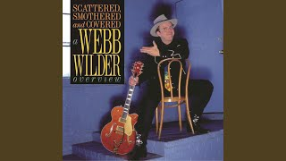 Watch Webb Wilder Scattered Smothered And Covered video