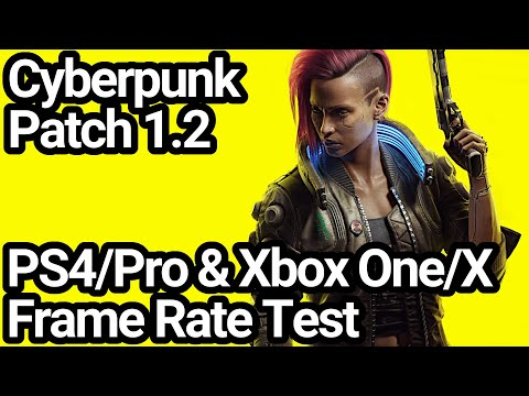 Cyberpunk 2077 Patch 1.2 PS4/Pro & Xbox One/X Frame Rate Comparison