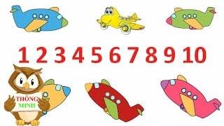 Dạy bé tập đếm chữ số tiếng việt từ 1 đến 10 | em học đếm máy bay đồ chơi | dạy trẻ thông minh sớm