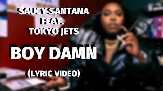 Saucy Santana - Boy Damn (Lyric Video)