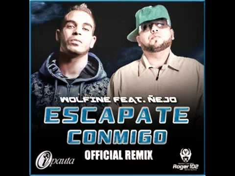 Escapate Conmigo (Remix) - Wolfine Ft. Ñejo (Original) 2011