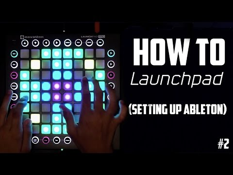 How To Launchpad (Setting Up Ableton) #2