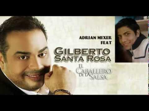 Gilberto Santa Rosa- La mejor mezcla del mundo- Recopilacion de exitos- By Adrian Parra