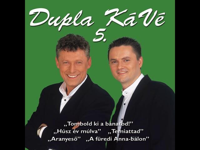Dupla KáVé - A Füredi Anna-Bálon + Dalszöveg