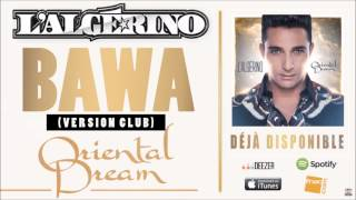 L'Algérino - Bawa (Version Club) [Audio]