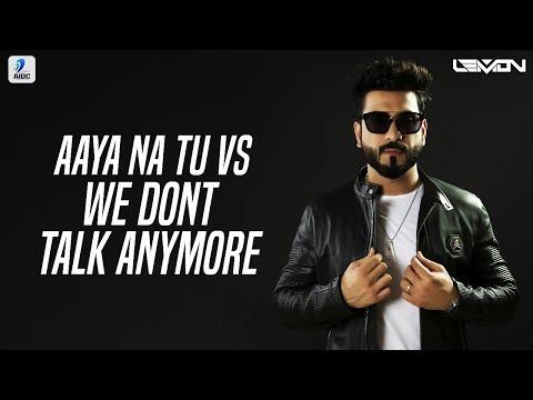 Aaya Na Tu Vs We Don't Talk Anymore (Remix) | DJ Lemon | Arjun Kanungo | Charlie Puth