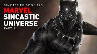 Episode 125 - The Marvel SinCastic Universe: Part 3